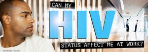 HIV status and work