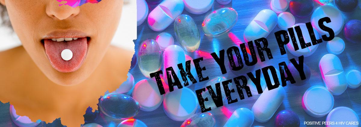 take your HIV meds