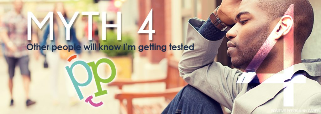 HIV testing myths other people will know I'm getting tested
