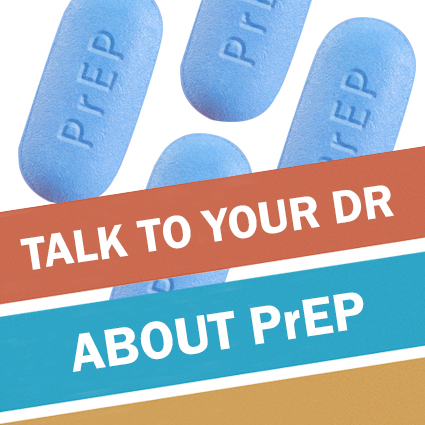 Talk to your doctor about PrEP