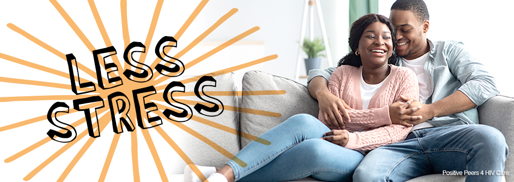 """A man and woman cuddling on the couch and smiling. Text says """"Less Stress"""""""